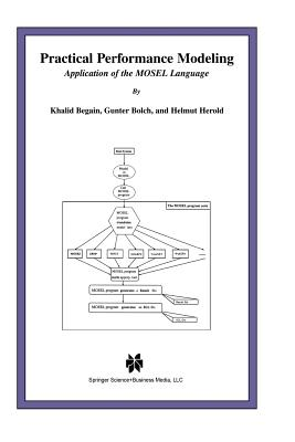 Practical Performance Modeling: Application of the Mosel Language - Begain, Khalid, and Bolch, Gunter, and Herold, Helmut