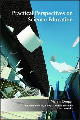 Practical Perspectives on Science Education - Druger, Marvin