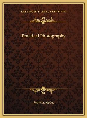 Practical Photography Practical Photography - McCoy, Robert A