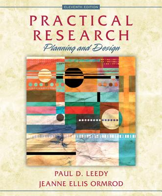 Practical Research: Planning and Design - Leedy, Paul D., and Ormrod, Jeanne Ellis