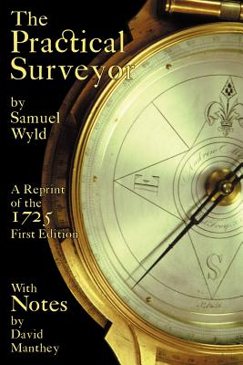 Practical Surveyor - Wyld, Samuel, and Manthey, David (Text by)