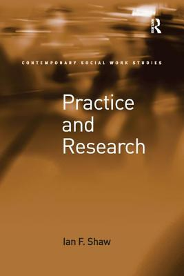 Practice and Research - Shaw, Ian F.