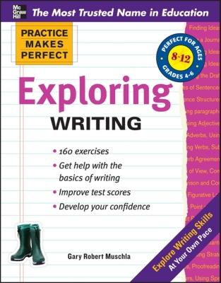 Practice Makes Perfect Exploring Writing - Muschla, Gary R.