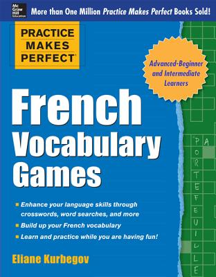 Practice Makes Perfect French Vocabulary Games - Kurbegov, Eliane
