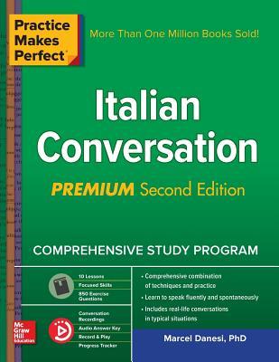 Practice Makes Perfect: Italian Conversation, Premium Second Edition - Danesi, Marcel
