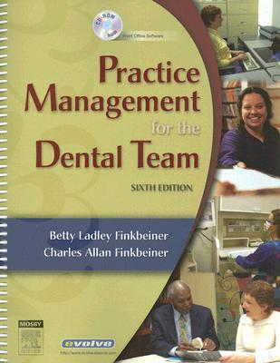 Practice Management for the Dental Team - Finkbeiner, Betty Ladley, Bs, MS, and Finkbeiner, Charles Allan, Bs, MS