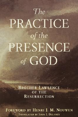 Practice of the Presence of God - Brother Lawrence, and Lawrence, and Delaney, John J (Translated by)
