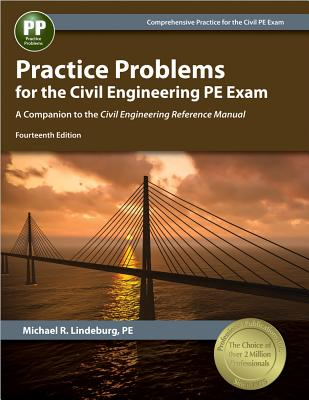 Practice Problems for the Civil Engineering PE Exam: A Companion to the Civil Engineering Reference Manual - Lindeburg, Michael R, Pe