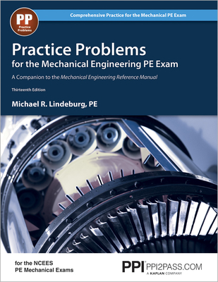 Practice Problems for the Mechanical Engineering PE Exam - Lindeburg, Michael R, Pe