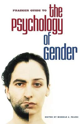 Praeger Guide to the Psychology of Gender - Paludi, Michele A