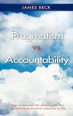 Pragmatism vs. Accountability - Beck, James, Professor