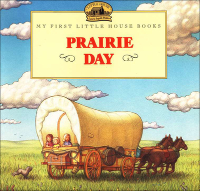 Prairie Day: Adapted from the Little House Books by Laura Ingalls Wilder - Wilder, Laura Ingalls, and Graef, Renaee