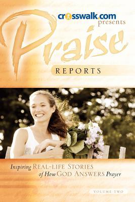 Praise Reports Vol II - Www Crosswalk Com