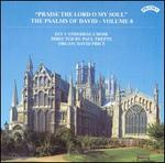 Praise the Lord, O My Soul: The Psalms of David, Vol. 8 - David Price (organ); Ely Cathedral Choir (choir, chorus)