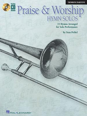 Praise & Worship Hymn Solos: Trombone/Baritone - Pethel, Stan