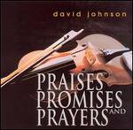 Praises, Promises and Prayers