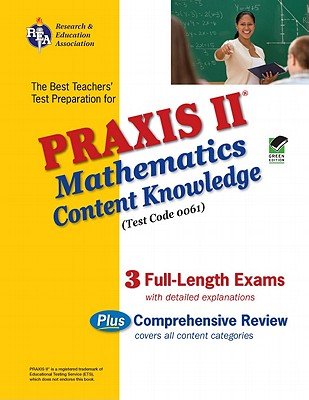 Praxis II Mathematics Content Knowledge Test: Test Code 0061 - Friedman, Mel