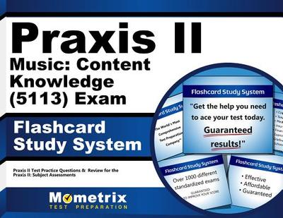 Praxis II Music: Content Knowledge (0113) Exam Flashcard Study System: Praxis II Test Practice Questions & Review for the Praxis II: Subject Assessments - Editor-Praxis II Exam Secrets