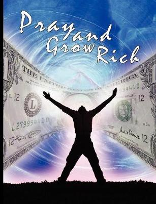 Pray and Grow Rich - Ponder, Catherine