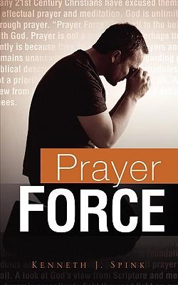 Prayer Force - Spink, Kenneth J