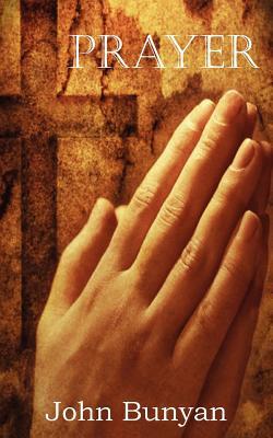 Prayer - Bunyan, John Jr