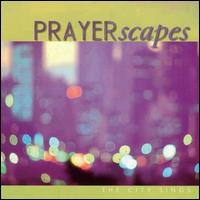 PRAYERscapes: The City Sings - Various Artists