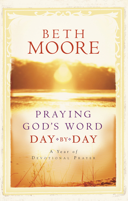 Praying God's Word Day by Day - Moore, Beth