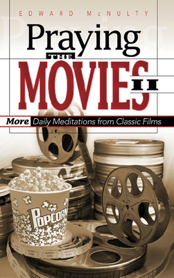 Praying the Movies II: More Daily Meditations from Classic Films - McNulty, Edward N