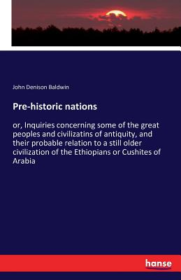 Pre-Historic Nations - Baldwin, John Denison
