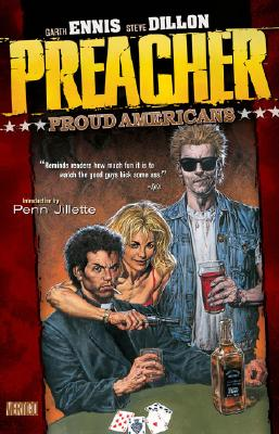 Preacher Vol 03: Proud Americans - Ennis, Garth, and Dillon, Steve, and Fabry, Glenn