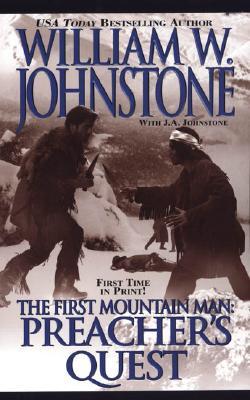 Preacher's Quest - Johnstone, William W, and Johnstone, J A
