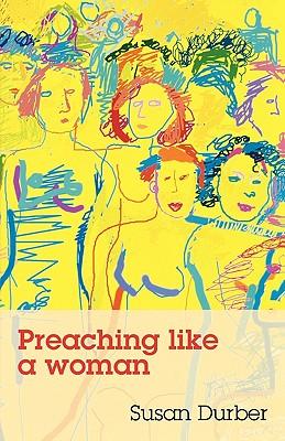 Preaching Like a Woman - Durber, Susan