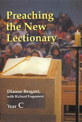 Preaching the New Lectionary: Year C - Bergant, Dianne, CSA, and Fragomeni, Richard N