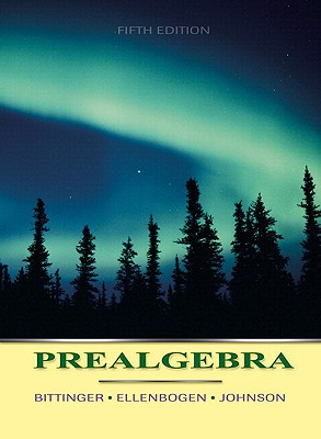 Prealgebra - Bittinger, and Ellenbogen, and Johnson