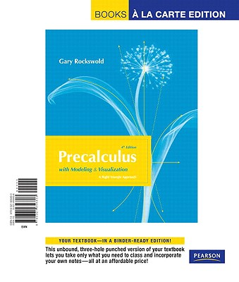 Precalculus with Modeling and Visualization, Books a la Carte Edition - Rockswold, Gary K
