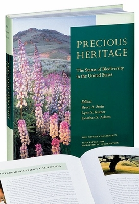 Precious Heritage: The Status of Biodiversity in the United States - Stein, Bruce A (Editor), and Kutner, Lynn S (Editor), and Adams, Jonathan S (Editor)