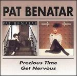 Precious Time/Get Nervous - Pat Benatar