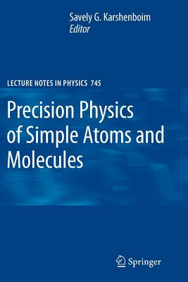 Precision Physics of Simple Atoms and Molecules - Karshenboim, Savely G. (Editor)