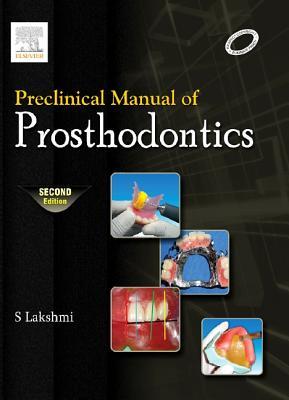 Preclinical Manual of Prosthodontics - Lakshmi, S.