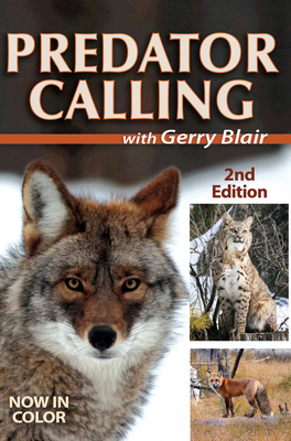 Predator Calling with Gerry Blair - Blair, Gerry