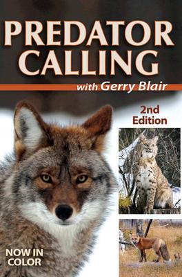 Predator Calling with Gerry Blair - Blair, Gerry