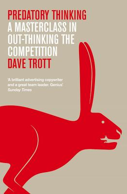 Predatory Thinking: A Masterclass in Out-Thinking the Competition - Trott, Dave