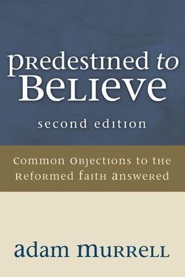 Predestined to Believe - Murrell, Adam
