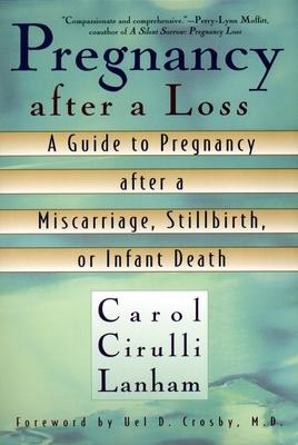 Pregnancy After a Loss - Lanham, Carol Cirulli