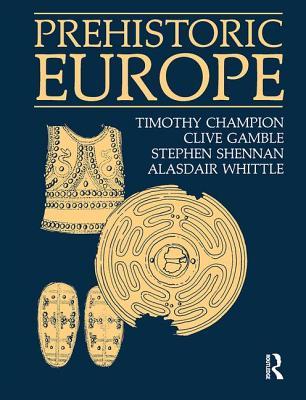 Prehistoric Europe - Champion, Timothy