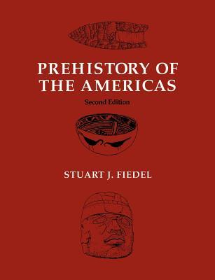 Prehistory of the Americas - Fiedel, Stuart J