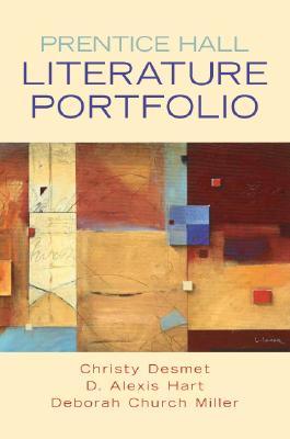 Prentice Hall Literature Portfolio - Desmet, Christine, and Church Miller, Deborah, and Hart, Alexis