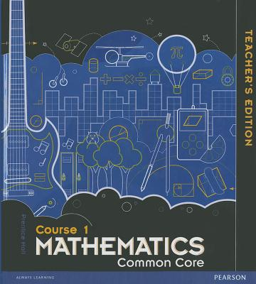 Prentice Hall Mathematics Common Core, Course 1 - Charles, Randall I, and Illingworth, Mark, and McNemar, Bonnie