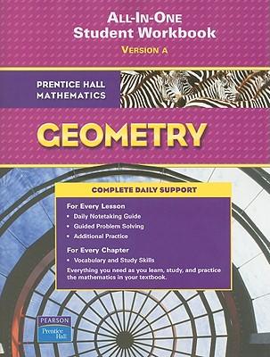 Prentice Hall Mathematics, Geometry All-In-One Workbook: Version a - Pearson Prentice Hall (Creator)