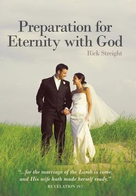Preparation for Eternity with God - Streight, Rick